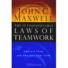 The 17 Indisputable Laws Of Teamwork. J.C. Maxwell (295)